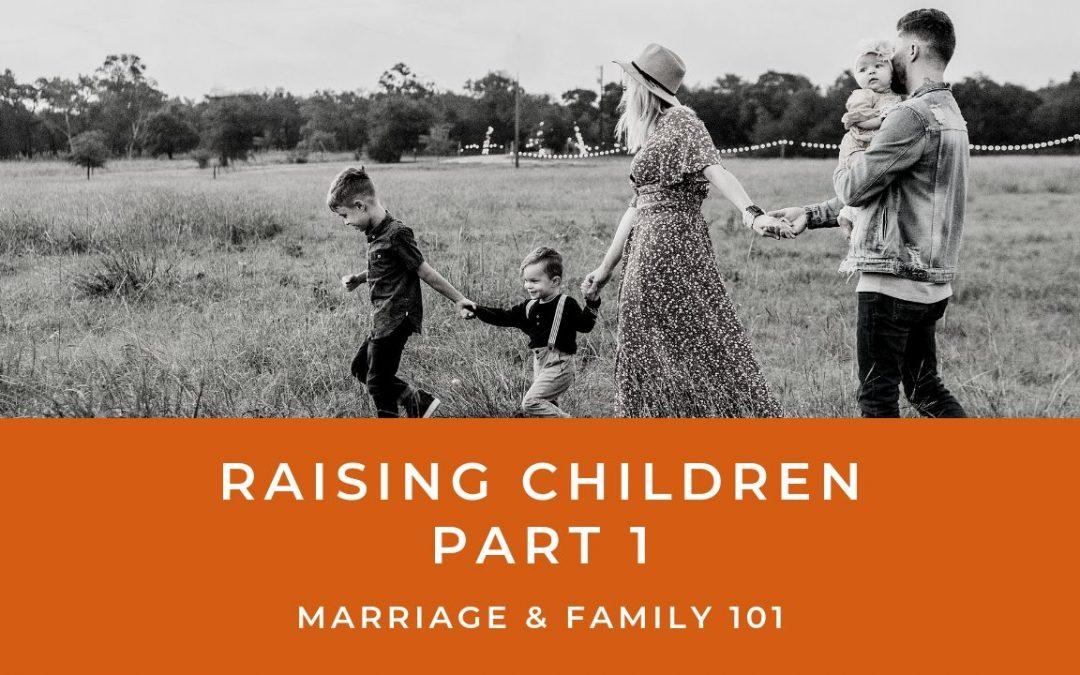 Lesson 4- Raising Children- Part 1 (Unlimited)