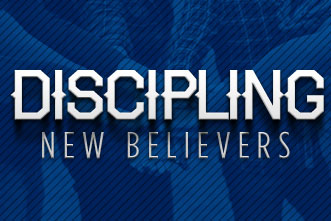 How are Your Discipling Your New Converts?