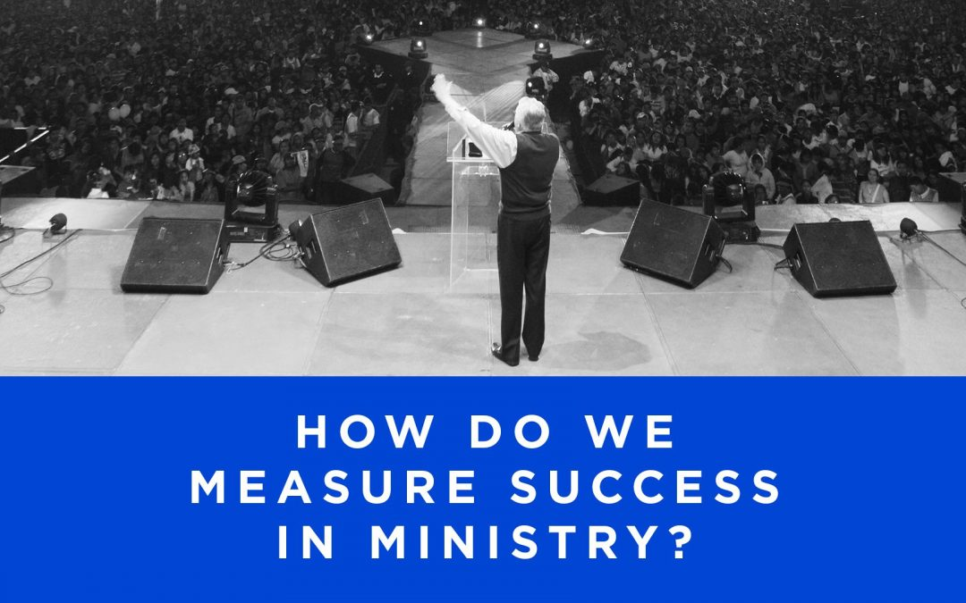 Lesson 1- How Do We Measure Success in Ministry? (Unlimited)