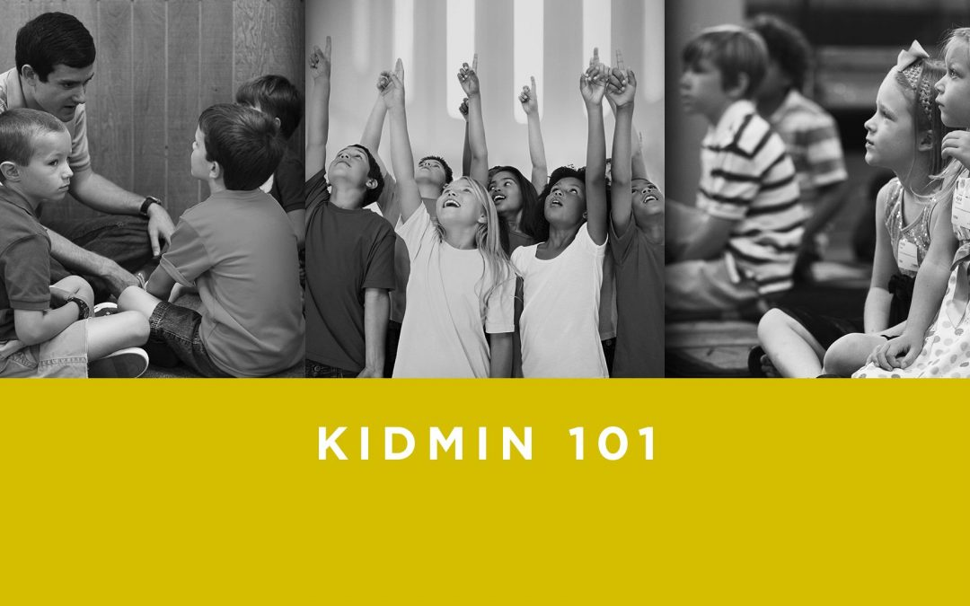 Lesson 1 – KidMin 101 (Unlimited)