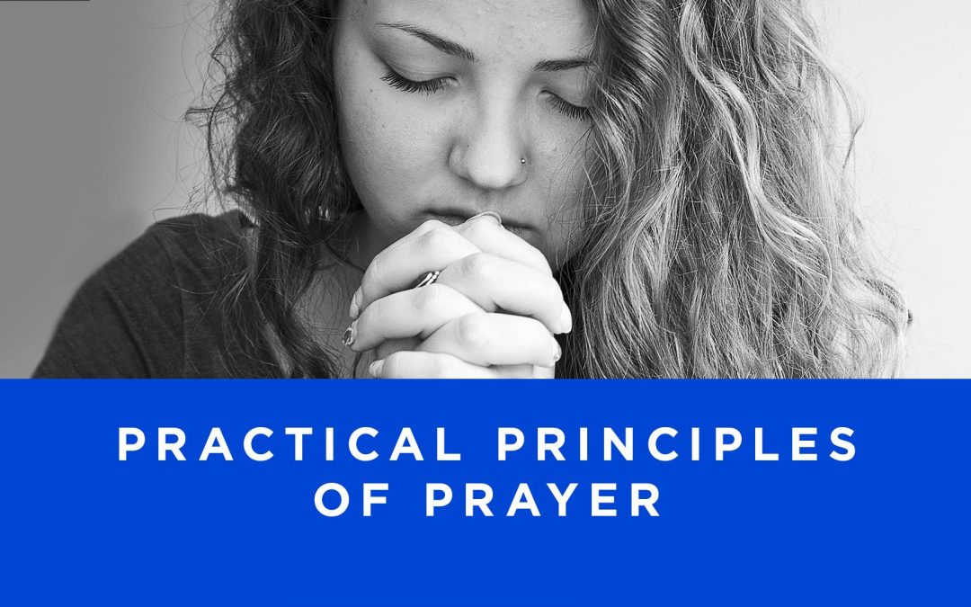 Lesson 2- Practical Principles of Prayer (Unlimited)