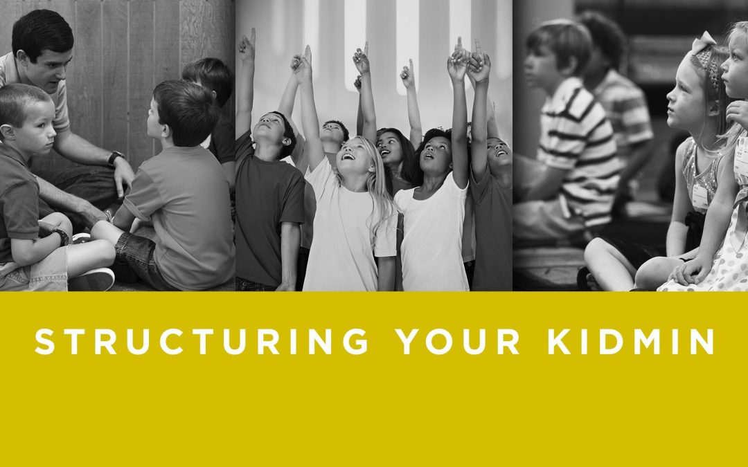 Lesson 2- Structuring Your Kidmin (Unlimited)