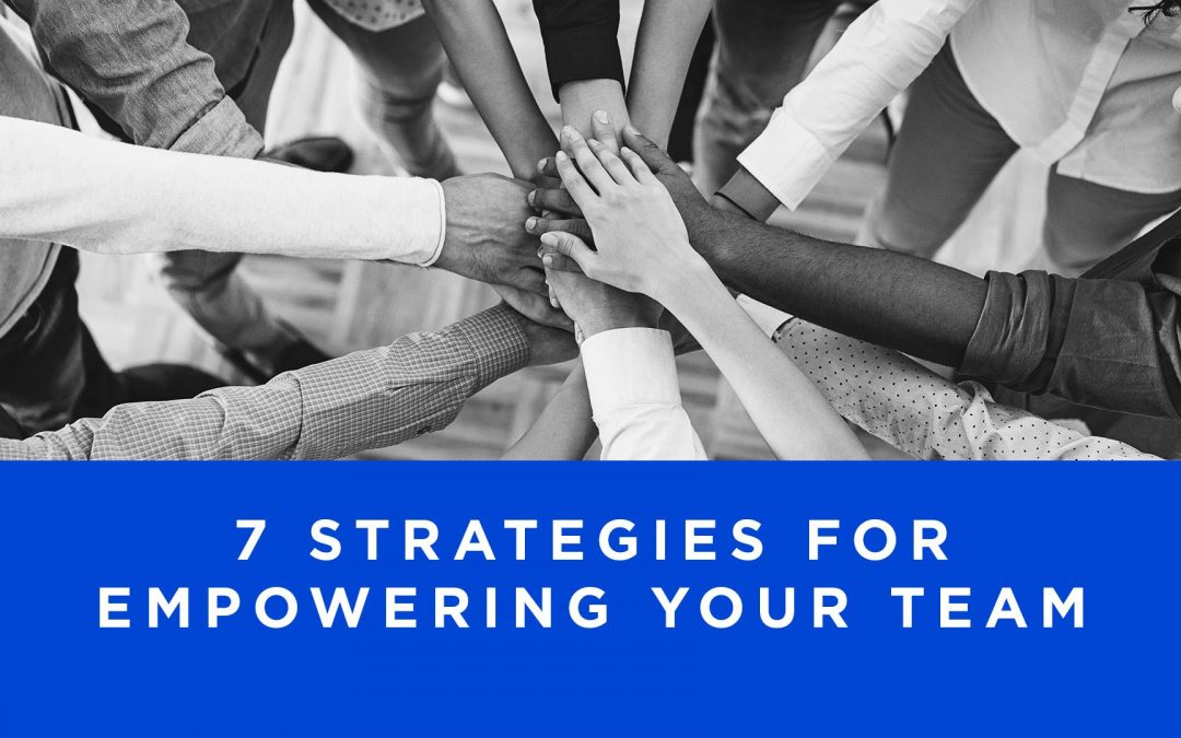 Lesson 3- 7 Strategies for Empowering Your Team (Unlimited)