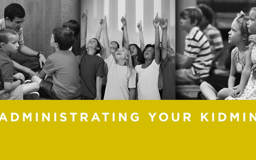Lesson 3- Administrating Your Kidmin (Unlimited)