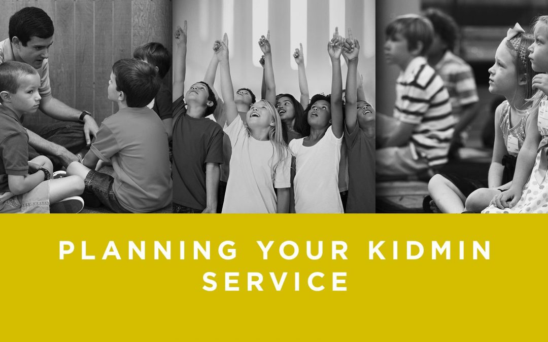 Lesson 5- Planning Your KidMin Service (Unlimited)